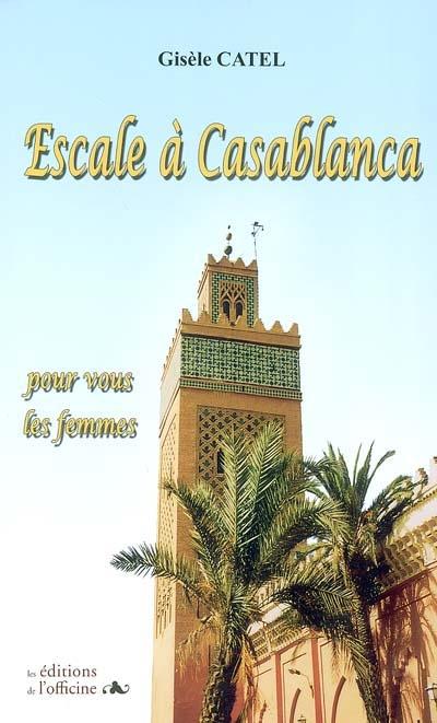 Escale à Casablanca : pour vous les femmes