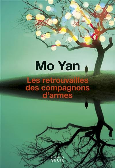 Les retrouvailles des compagnons d'armes | Mo, Yan (1956-....). Auteur
