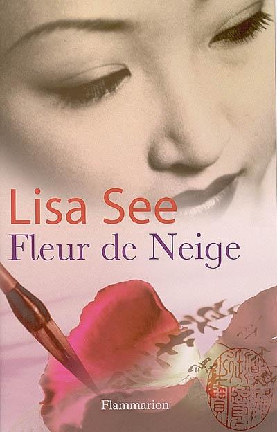 Fleur de Neige / Lisa See | See, Lisa. Auteur