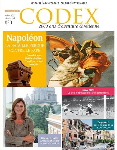 Codex : 2.000 ans d'aventure chrétienne, n° 20. Napoléon : la bataille perdue contre le pape : quand Rome était le chef-lieu d'un département français