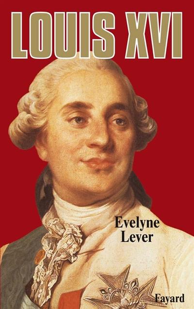 Louis XVI   Lever, Evelyne