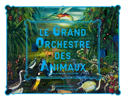 grand orchestre des animaux (Le) = The great animal orchestra |