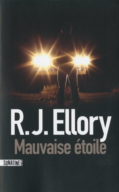 Mauvaise étoile / Roger Jon Ellory | Ellory, Roger Jon (1965-....). Auteur