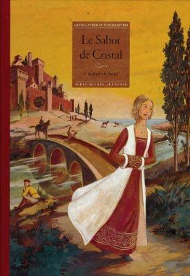 Le sabot de cristal / Françoise Richard | Richard, Françoise (1950-....). Auteur