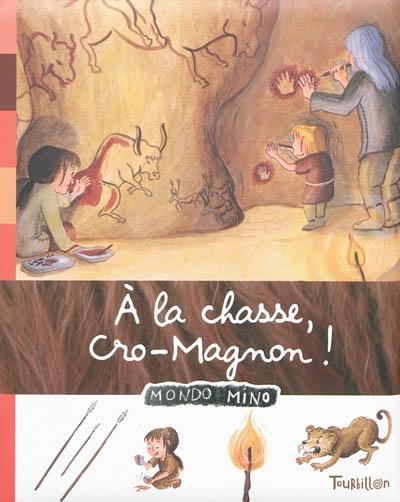 A la chasse, Cro-Magnon !   Baumann, Anne-Sophie