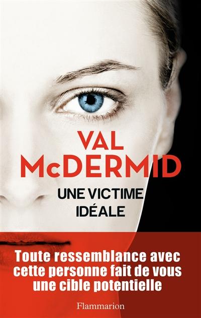victime idéale (Une) / Val McDermid | McDermid, Val (1955-....). Auteur
