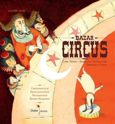 Bazar Circus / un conte musical de Carl Norac | Norac, Carl (1960-....). Auteur