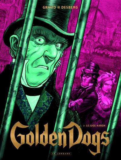 Golden dogs. Vol. 3. Le juge Aaron