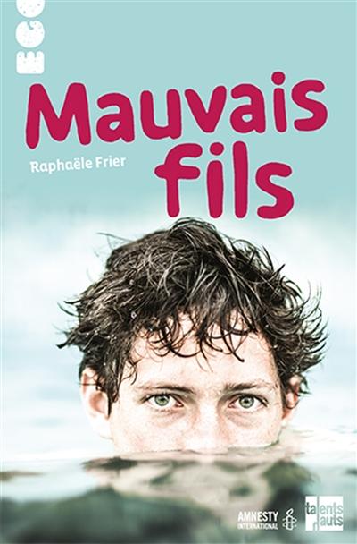 Mauvais fils / Raphaële Frier | Frier, Raphaële (1970-....). Auteur