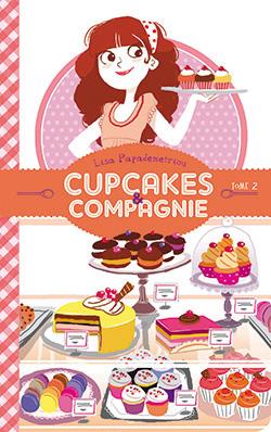 Cupcakes & compagnie. 2 / Lisa Papademetriou | Papademetriou, Lisa. Auteur
