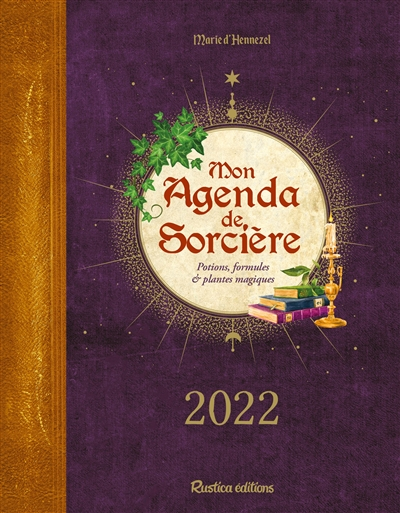 Mon agenda de sorcière 2022 : potions, formules & plantes magiques
