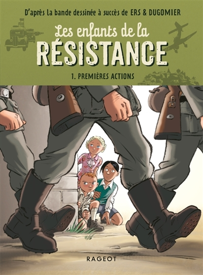 Les enfants de la Résistance. Vol. 1. Premières actions