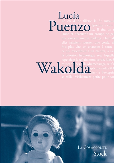 Wakolda : roman / Lucía Puenzo | Puenzo, Lucía (1976-....). Auteur