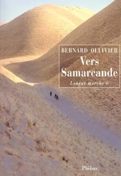 Vers Samarcande   Ollivier, Bernard (1938-....). Auteur