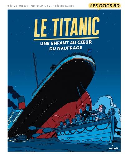 Le titanic : une enfant au coeur du naufrage