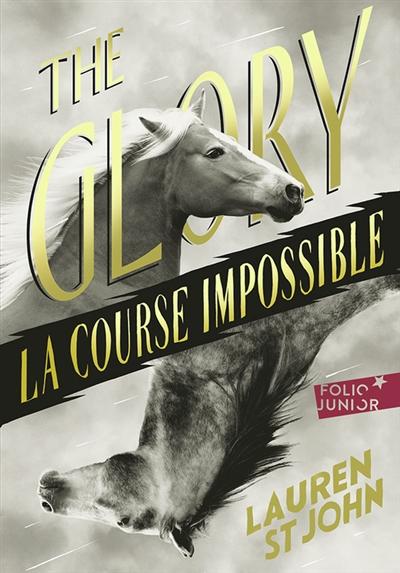 The glory : la course impossible