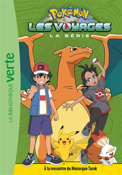 Pokémon : la série Les voyages. Vol. 6. A la rencontre du monarque Tarak