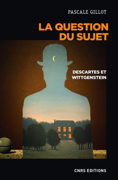 La question du sujet : Descartes et Wittgenstein