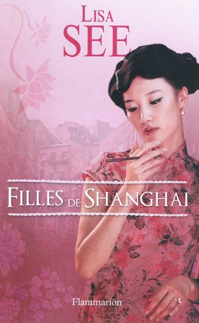 Filles de Shanghai. 1 / Lisa See | See, Lisa. Auteur