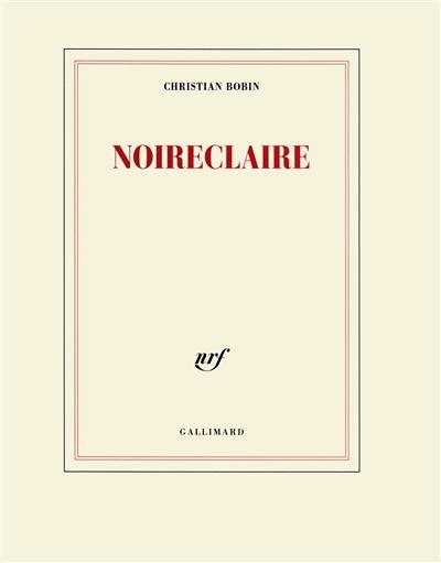 Noireclaire / Christian Bobin | Bobin, Christian, auteur