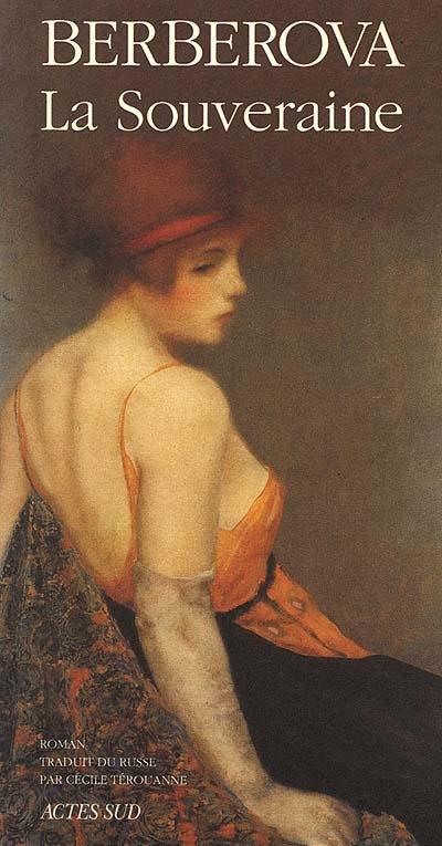 La Souveraine | Berberova, Nina Nikolaevna (1901-1993). Auteur