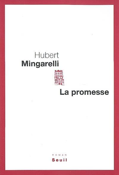 La promesse : roman   Mingarelli, Hubert. Auteur