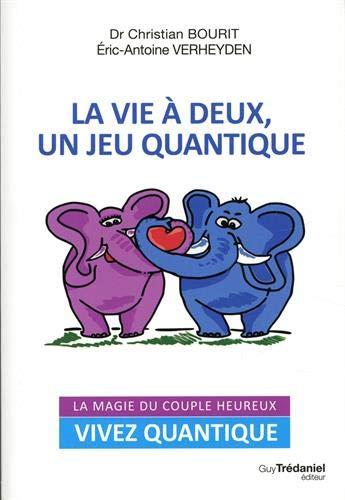 La vie à deux, un jeu quantique : la magie du couple heureux