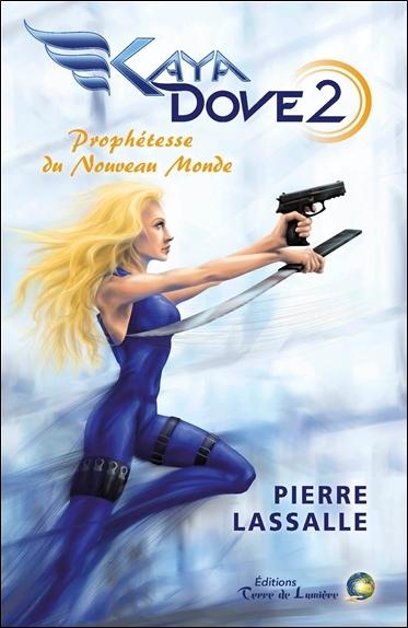 Kaya Dove. Vol. 2. Prophétesse du nouveau monde : deuxième saison