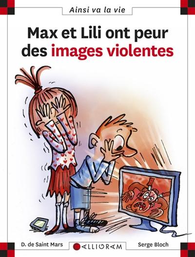 Max et lili ont peur des images violentes | Saint-Mars, Dominique de. Auteur