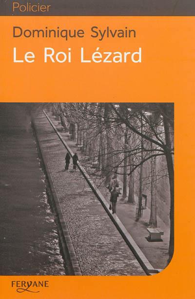 Le roi lézard / Dominique Sylvain   Sylvain, Dominique (1957-....). Auteur