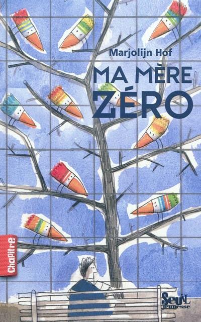 Ma mère Zéro / Marjolijn Hof | Hof, Marjolijn (1956-....). Auteur