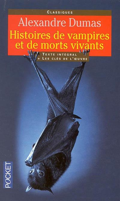 Histoires de vampires et de morts vivants   Dumas, Alexandre (1802-1870)