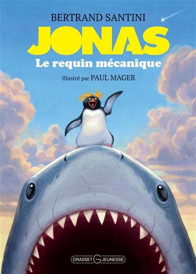 Jonas, le requin mécanique / Bertrand Santini | Santini, Bertrand (1968-....). Auteur
