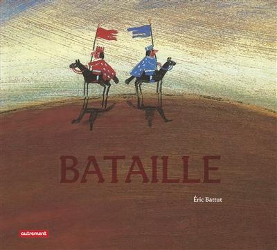 Bataille ! / texte et ill. Eric Battut | Battut, Eric. Auteur