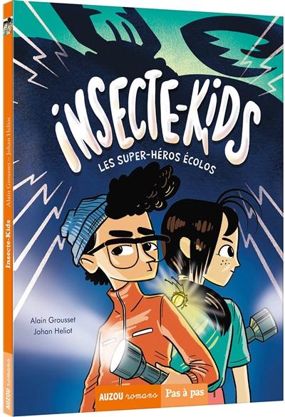 Insecte-kids : les super-héros écolos. Vol. 1