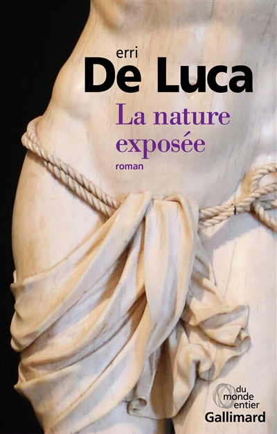 La nature exposée | De Luca, Erri (1950-....). Auteur