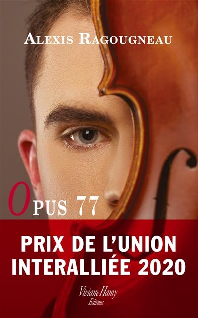 Opus 77 [ soixante dix-sept ] | Ragougneau, Alexis (1973-....). Auteur