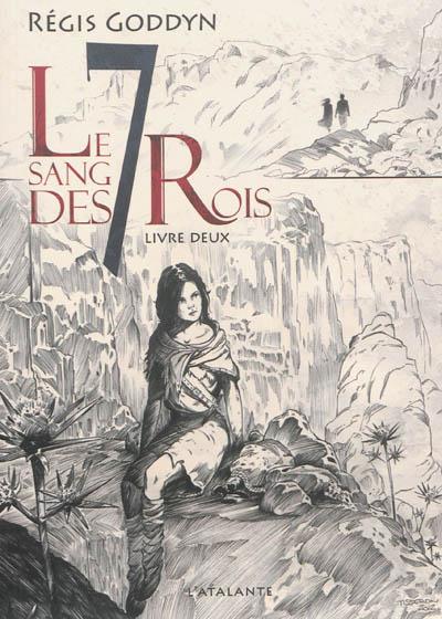 Le sang des 7 rois. 2 / Régis Goddyn | Goddyn, Régis. Auteur