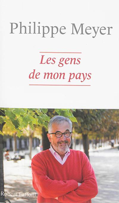 Les gens de mon pays / Philippe Meyer   Meyer, Philippe, auteur