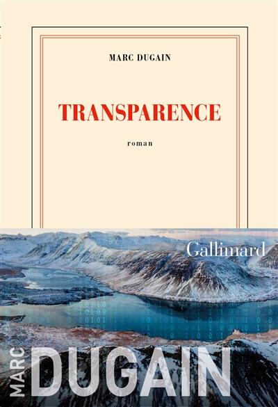 Transparence / Marc Dugain   Dugain, Marc (1957-....). Auteur