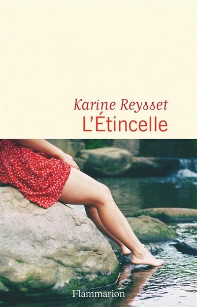 L'Etincelle   Reysset, Karine (1974-....). Auteur