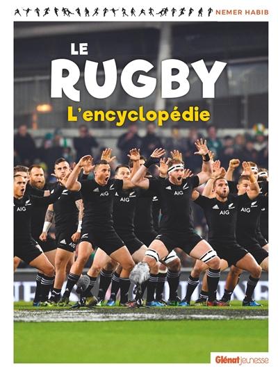 Le rugby : l'encyclopédie