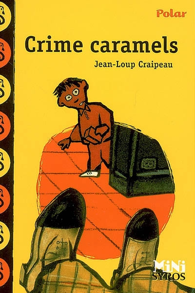 Crime caramels / Jean-Loup Craipeau   Craipeau, Jean-Loup (1948-....). Auteur