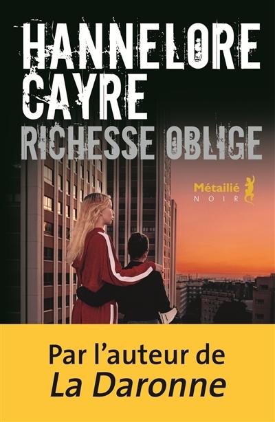Richesse oblige | Cayre, Hannelore (1963-....). Auteur