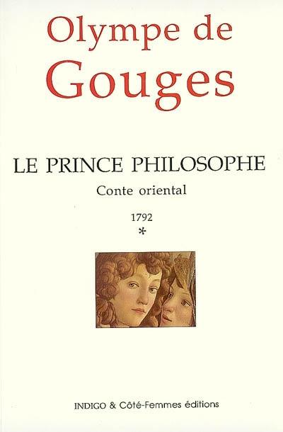 Le prince philosophe, 1792 : conte oriental. Vol. 1