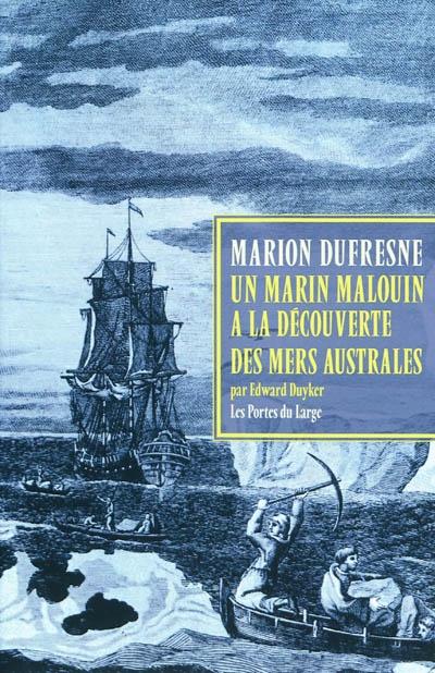 Marc-Joseph Marion Dufresne : un marin malouin à la découverte des mers australes