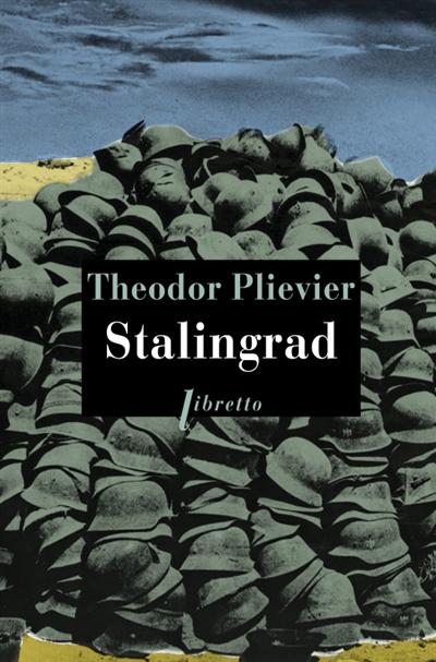 Stalingrad : roman | Plievier, Theodor (1892-1955). Auteur
