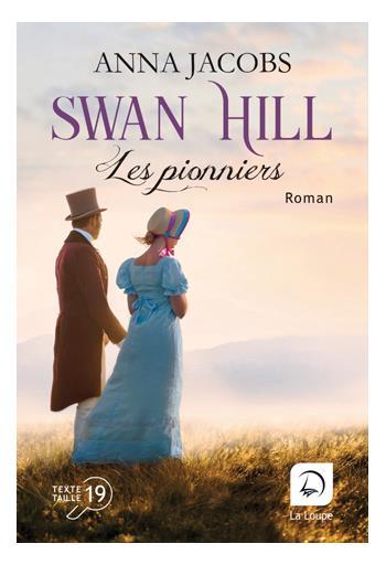 Swan Hill. Vol. 1. Les pionniers : deuxième partie