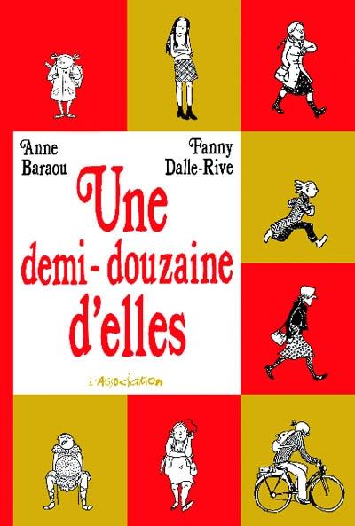 Une demi-douzaine d'elles / Anne Baraou, Fanny Dalle-Rive | Baraou (1965-....). Auteur