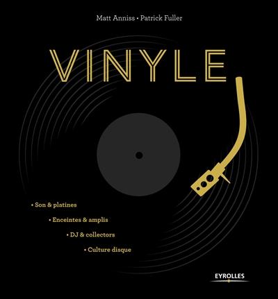 Vinyle : son & platines, enceintes & amplis, DJ & collectors, culture disque | Matt Anniss. Auteur
